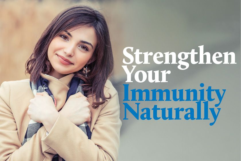 Strengthen Your Immunity Naturally